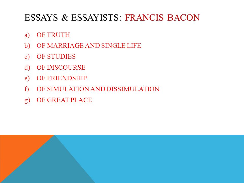 francis bacon essay of marriage and single life summary Sir francis bacon explores the themes of independence, liberty, and marriagethroughout his essay of marriage and single lifeas was mentioned in the previous post, bacon examines the.