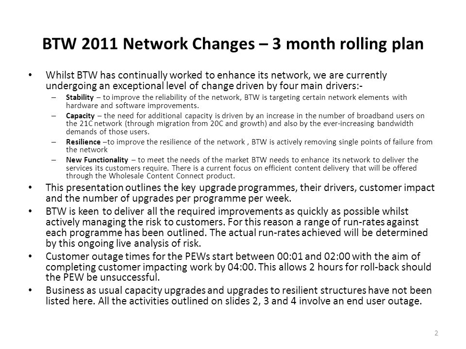 BTW 2011 Network Changes – 3 month rolling plan