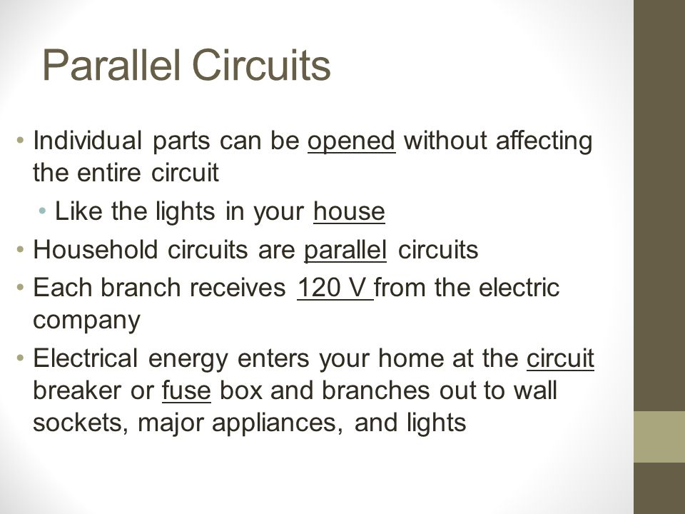 Parallel+Circuits+Individual+parts+can+be+opened+without+affecting+the+entire+circuit.+Like+the+lights+in+your+house. electric current ppt video online download house fuse box parts at aneh.co