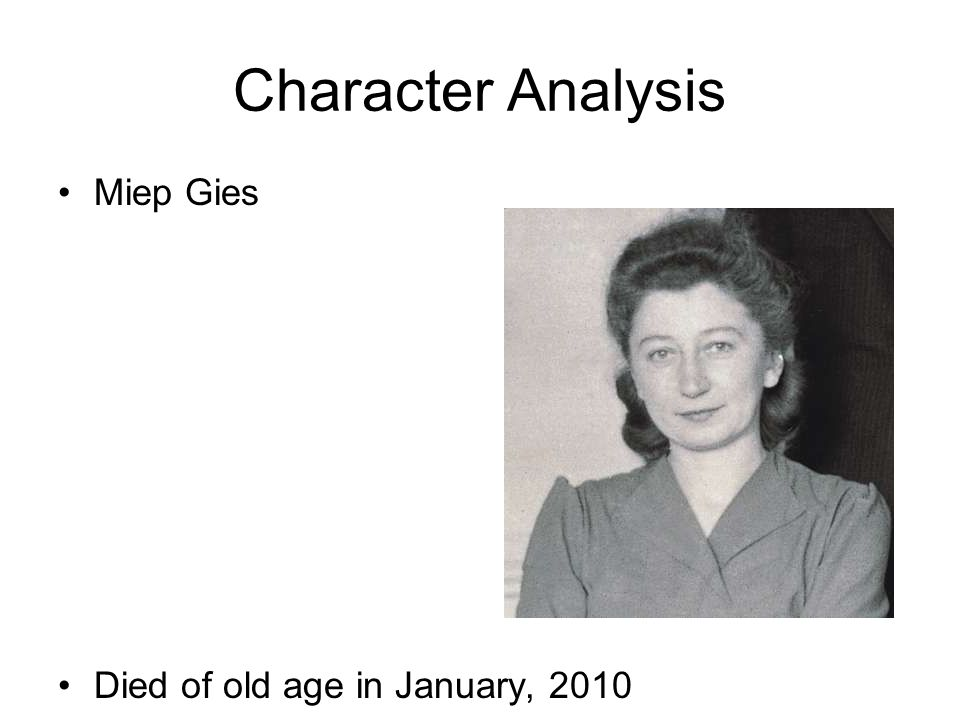 an analysis of the autobiography of miep gies Argumentative essays term papers (paper 3353) on anne frank remembered: review: anne frank remembered: review anne frank remembered is the autobiography of miep gies, the woman who helped the frank family survive during term paper 3353.