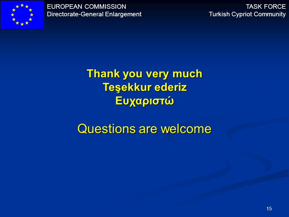 Thank you very much Teşekkur ederiz Ευχαριστώ Questions are welcome