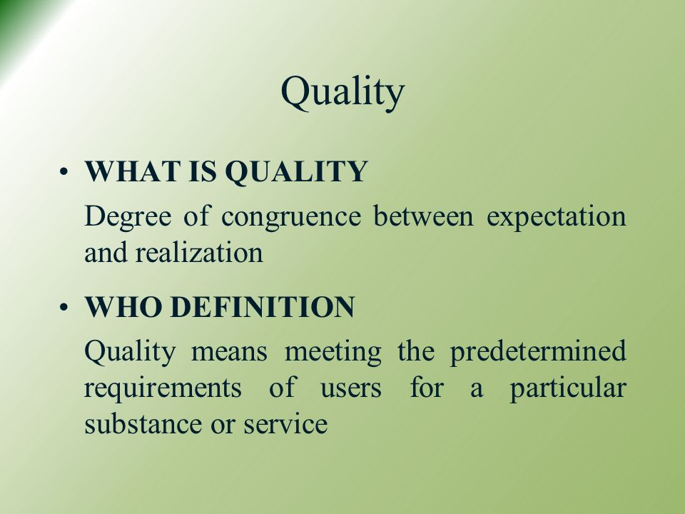 Quality WHAT IS QUALITY