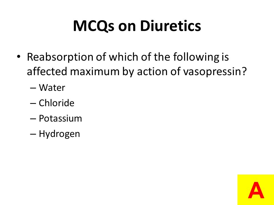MCQs on Diuretics Reabsorption of which of the following is affected maximum by action of vasopressin