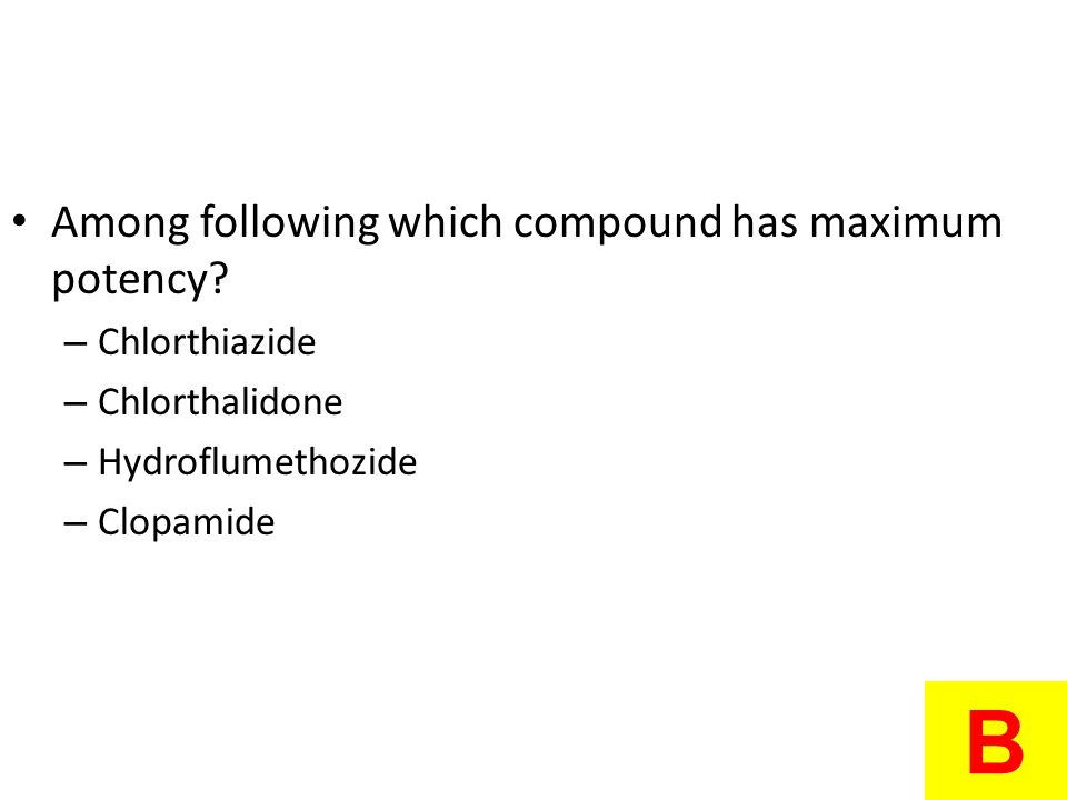 B Among following which compound has maximum potency Chlorthiazide