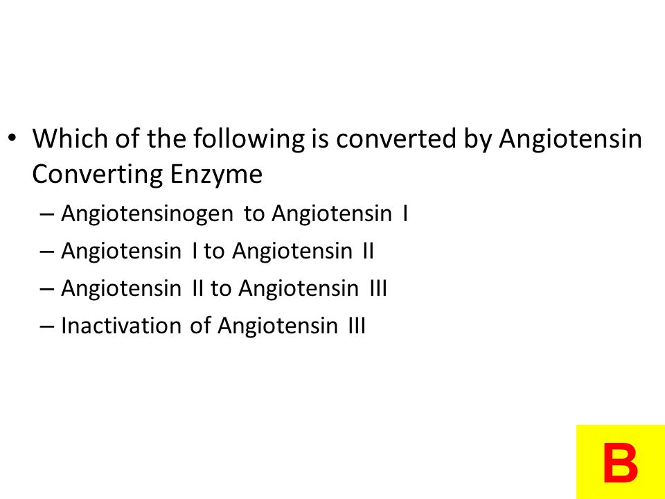 B Which of the following is converted by Angiotensin Converting Enzyme