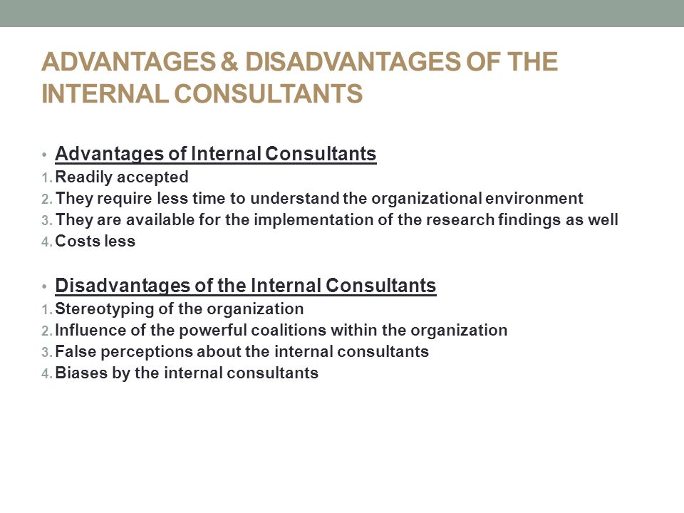 advantages of external consultant Advantages of external project management the external project  it is generally  much easier to incorporate external consultants than in a functional structure.