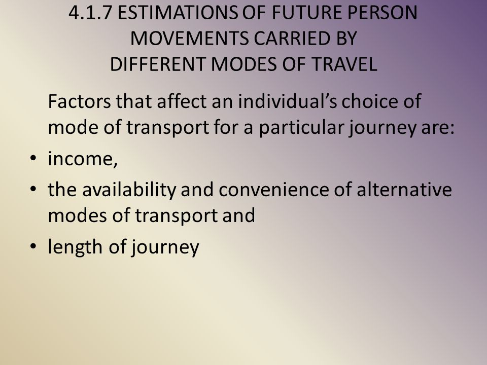 4.1.7 ESTIMATIONS OF FUTURE PERSON MOVEMENTS CARRIED BY DIFFERENT MODES OF TRAVEL