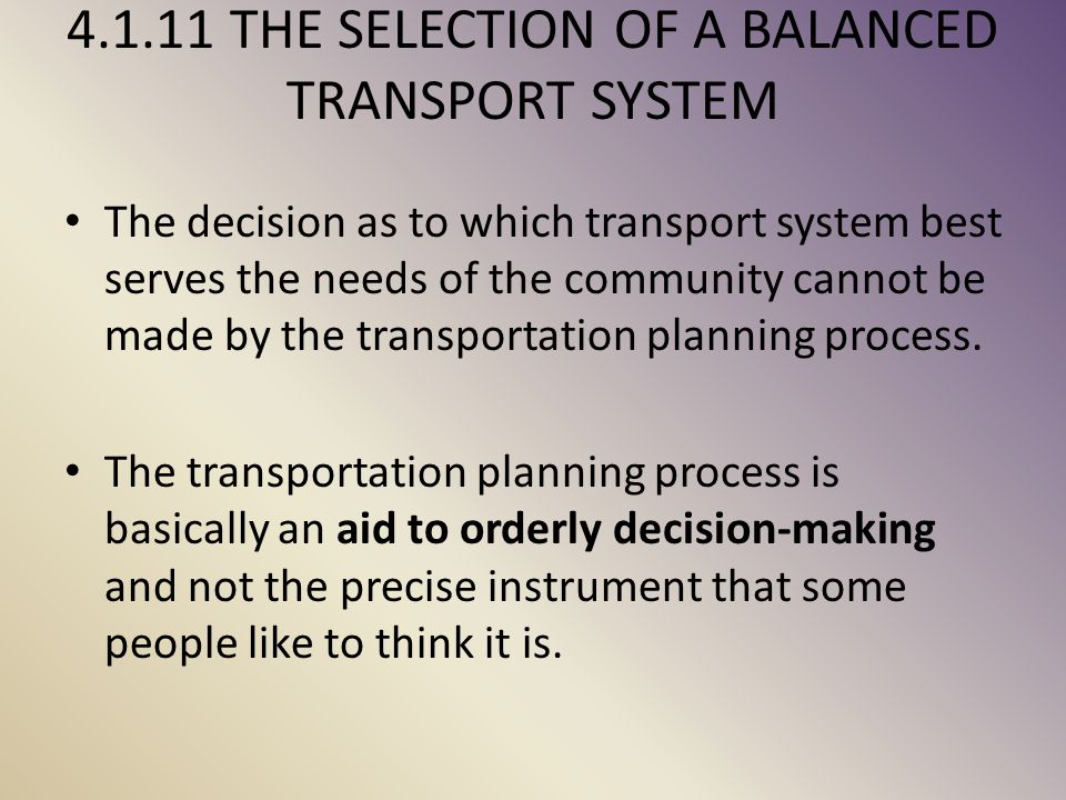 4.1.11 THE SELECTION OF A BALANCED TRANSPORT SYSTEM
