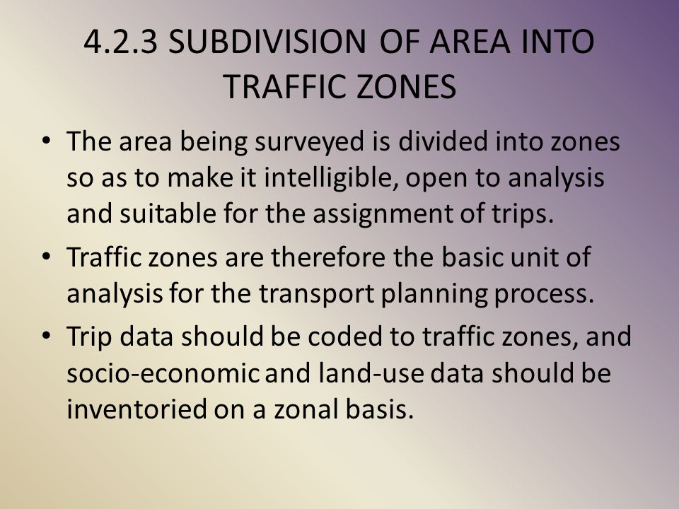 4.2.3 SUBDIVISION OF AREA INTO TRAFFIC ZONES