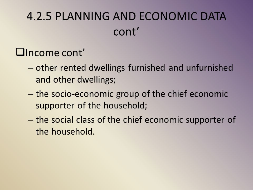 4.2.5 PLANNING AND ECONOMIC DATA cont'