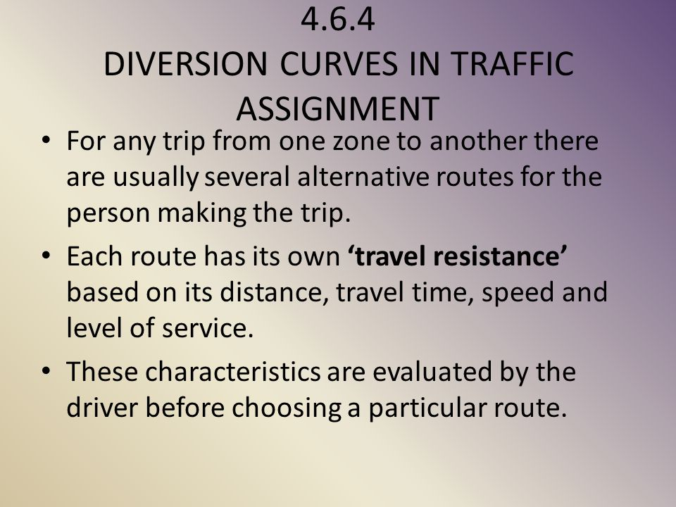 4.6.4 DIVERSION CURVES IN TRAFFIC ASSIGNMENT
