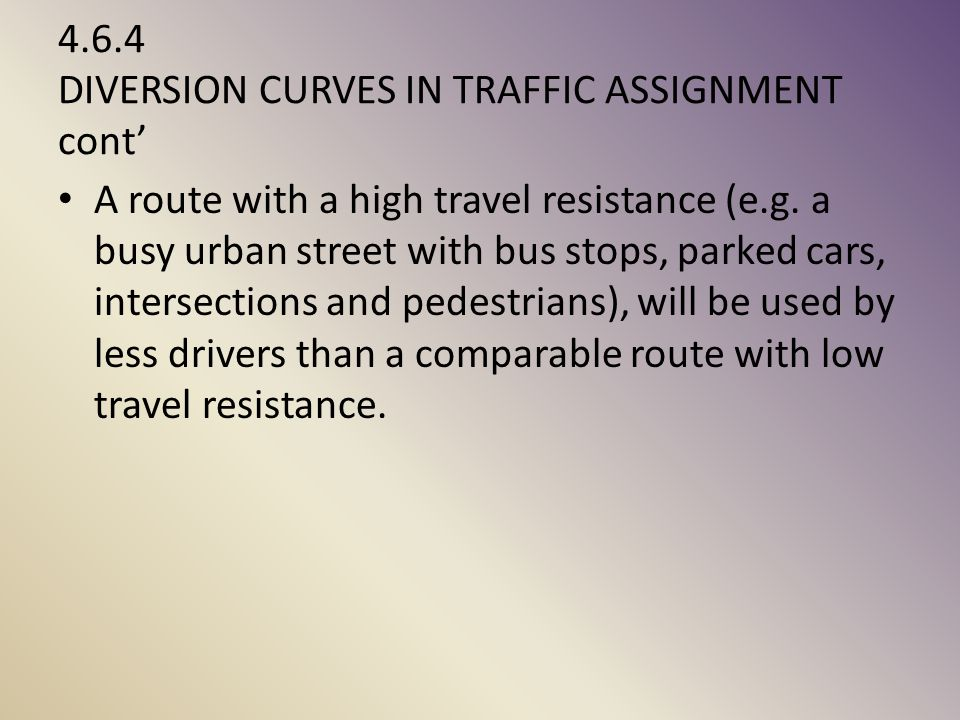 4.6.4 DIVERSION CURVES IN TRAFFIC ASSIGNMENT cont'