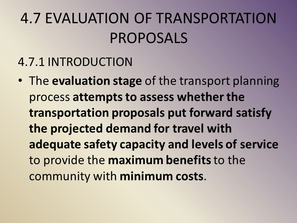 4.7 EVALUATION OF TRANSPORTATION PROPOSALS