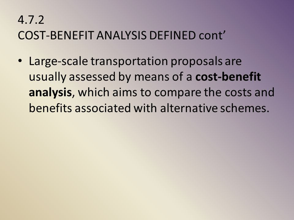 4.7.2 COST-BENEFIT ANALYSIS DEFINED cont'