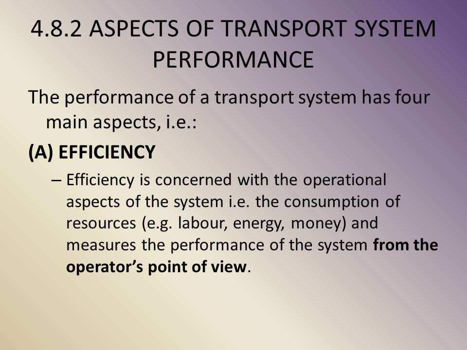 4.8.2 ASPECTS OF TRANSPORT SYSTEM PERFORMANCE