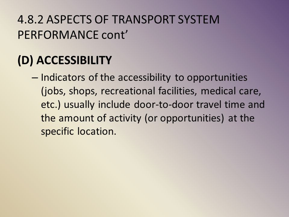 4.8.2 ASPECTS OF TRANSPORT SYSTEM PERFORMANCE cont'