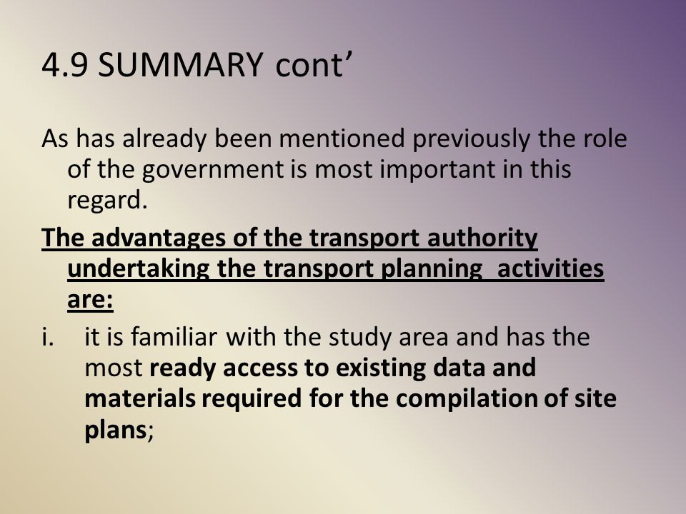 4.9 SUMMARY cont' As has already been mentioned previously the role of the government is most important in this regard.