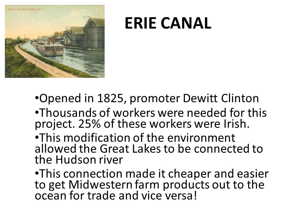 ERIE CANAL Opened in 1825, promoter Dewitt Clinton