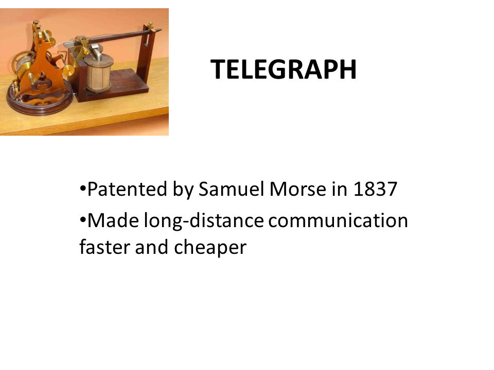 TELEGRAPH Patented by Samuel Morse in 1837