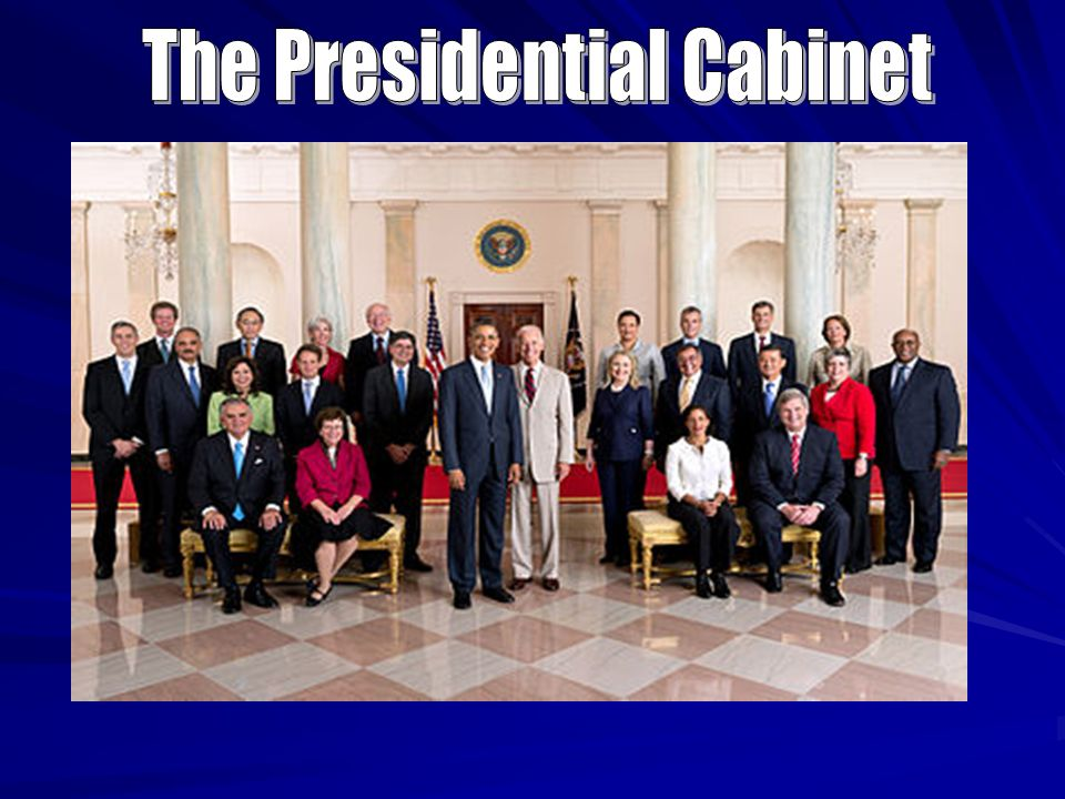 The Presidential Cabinet The President's Cabinet One of the ...