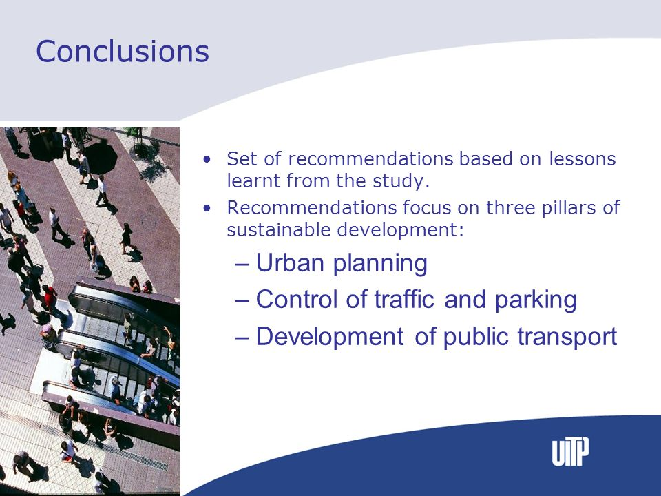 Conclusions Urban planning Control of traffic and parking