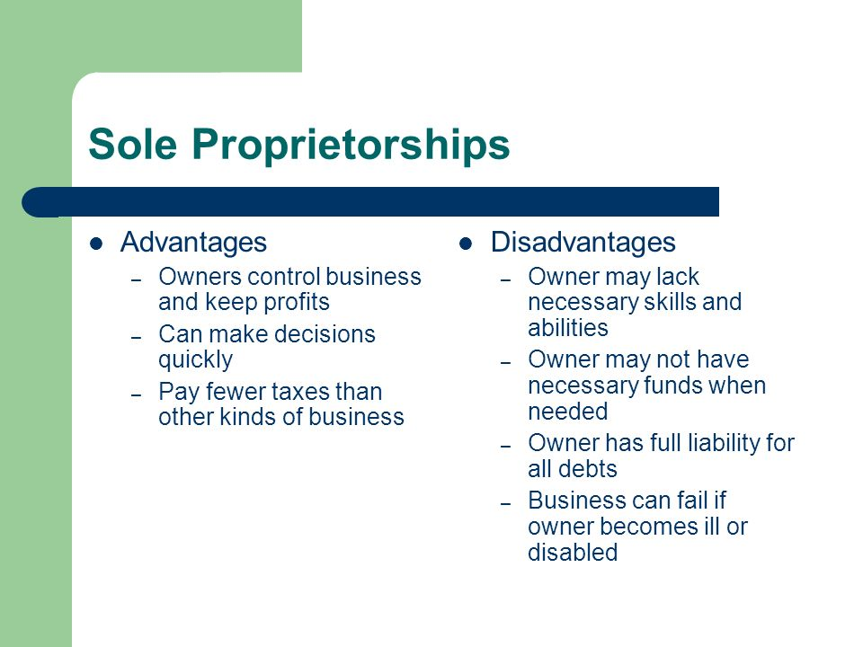 the advantages and disadvantages of sole proprietorship A sole proprietorship is a great way to structure your business quickly, easily and cheaply, but there are liability risks here's what you need to know.