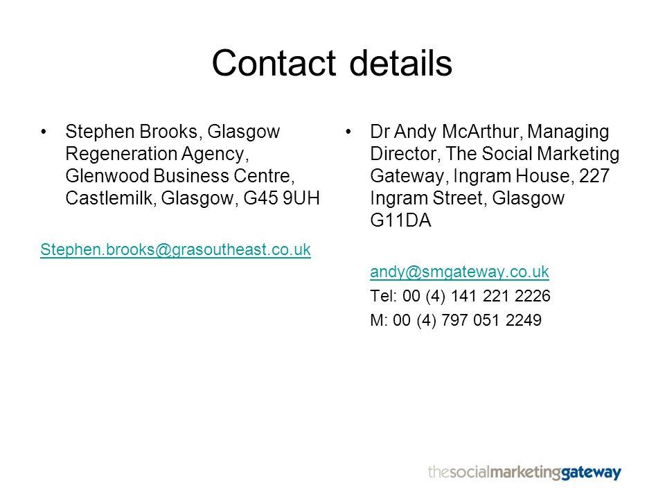 Contact details Stephen Brooks, Glasgow Regeneration Agency, Glenwood Business Centre, Castlemilk, Glasgow, G45 9UH.