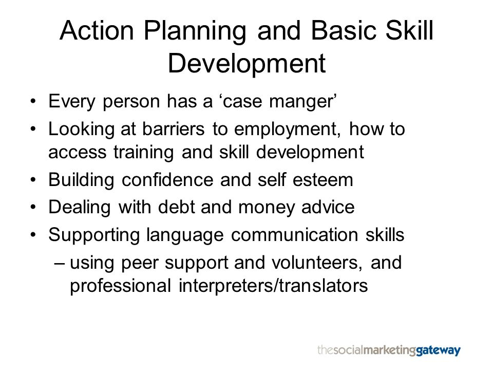 Action Planning and Basic Skill Development