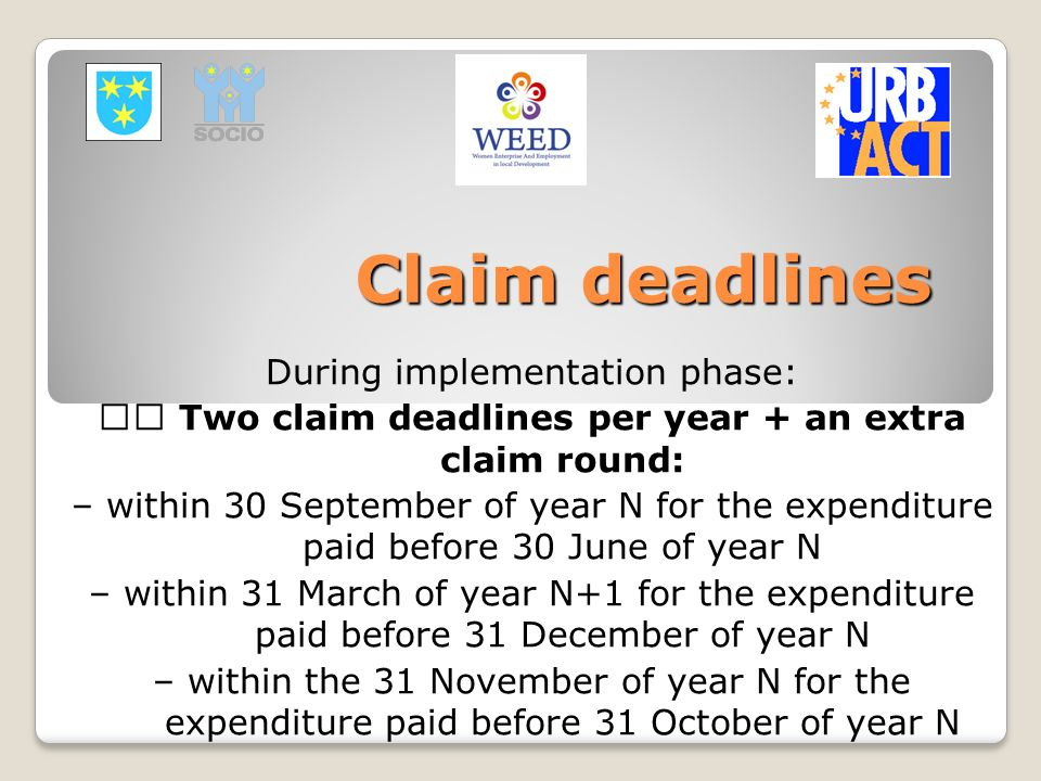 Claim deadlines During implementation phase: