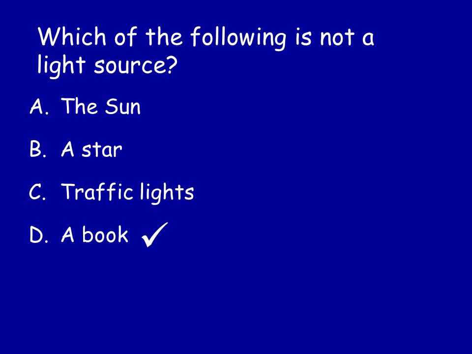 Which of the following is not a light source