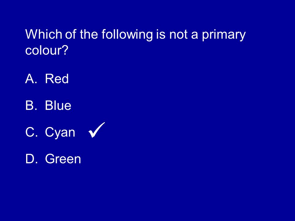 Which of the following is not a primary colour