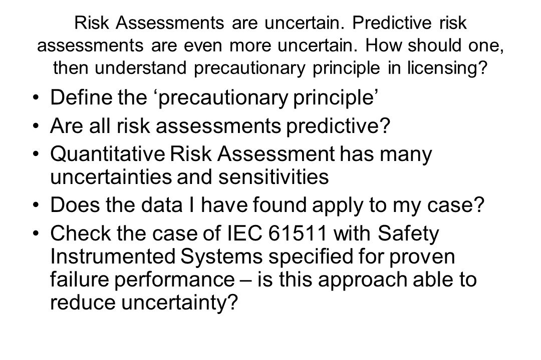 is the precautionary principle a sound approach to risk analysis Question for discussion: is the precautionary principle essential for evaluating the dangers and risks of science and technology on our global society and environment.