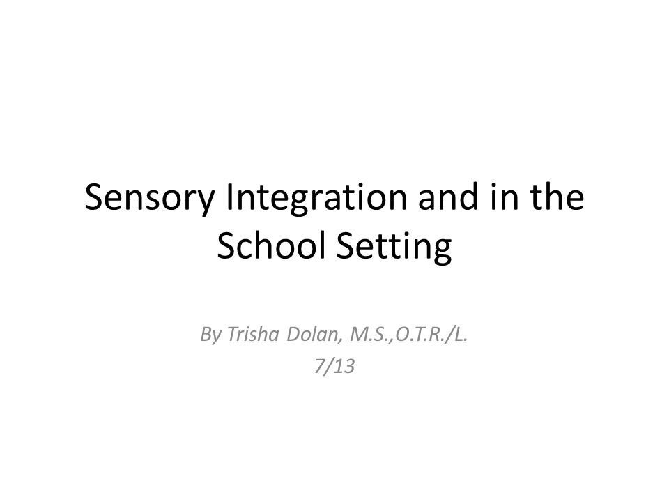 Sensory Integration and in the School Setting - ppt video online ...