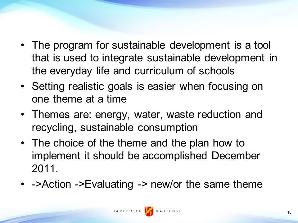 The program for sustainable development is a tool that is used to integrate sustainable development in the everyday life and curriculum of schools