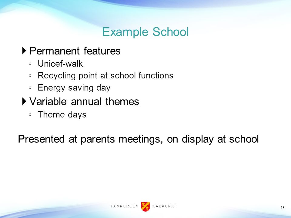 Example School Permanent features Variable annual themes