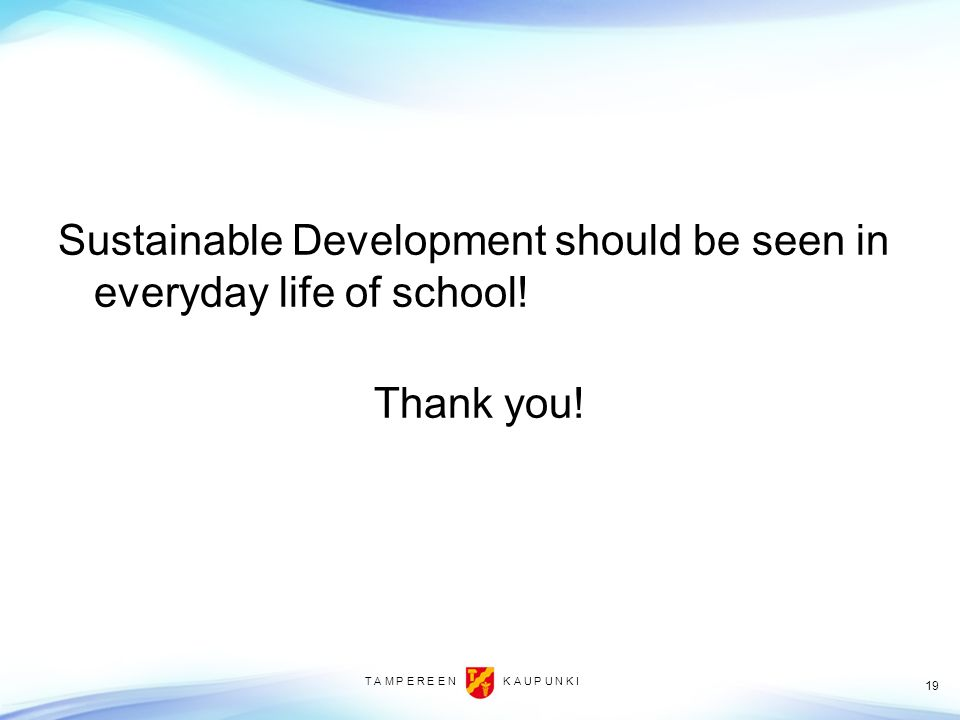 Sustainable Development should be seen in everyday life of school!