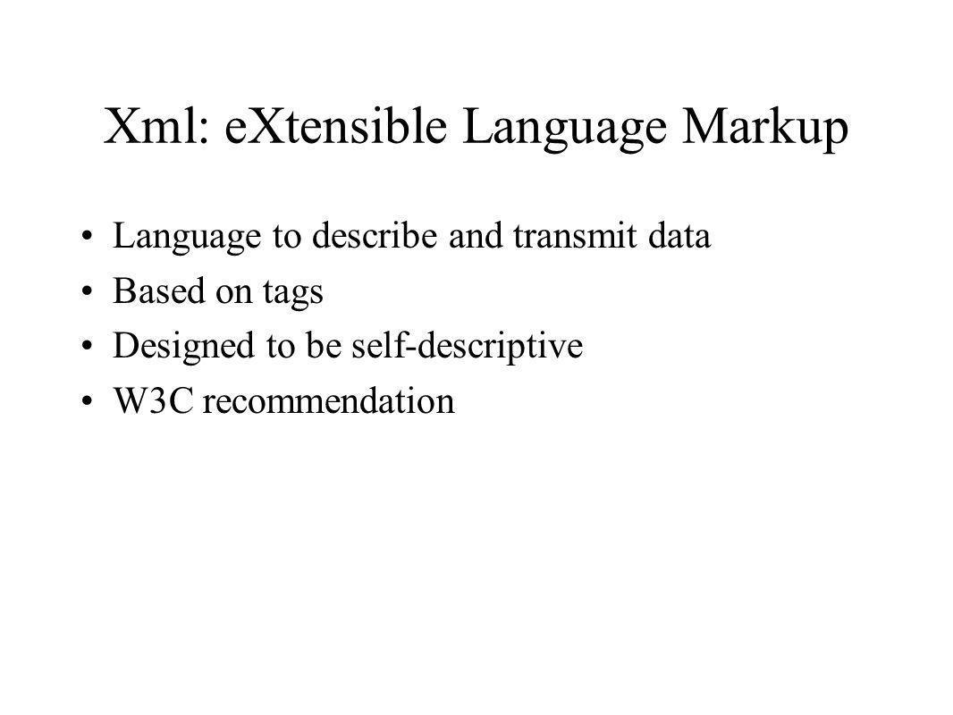 Xml: eXtensible Language Markup