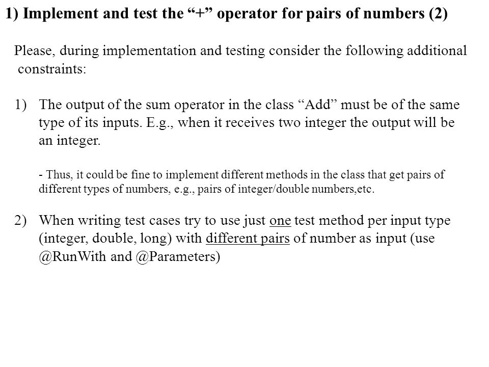 1) Implement and test the + operator for pairs of numbers (2)