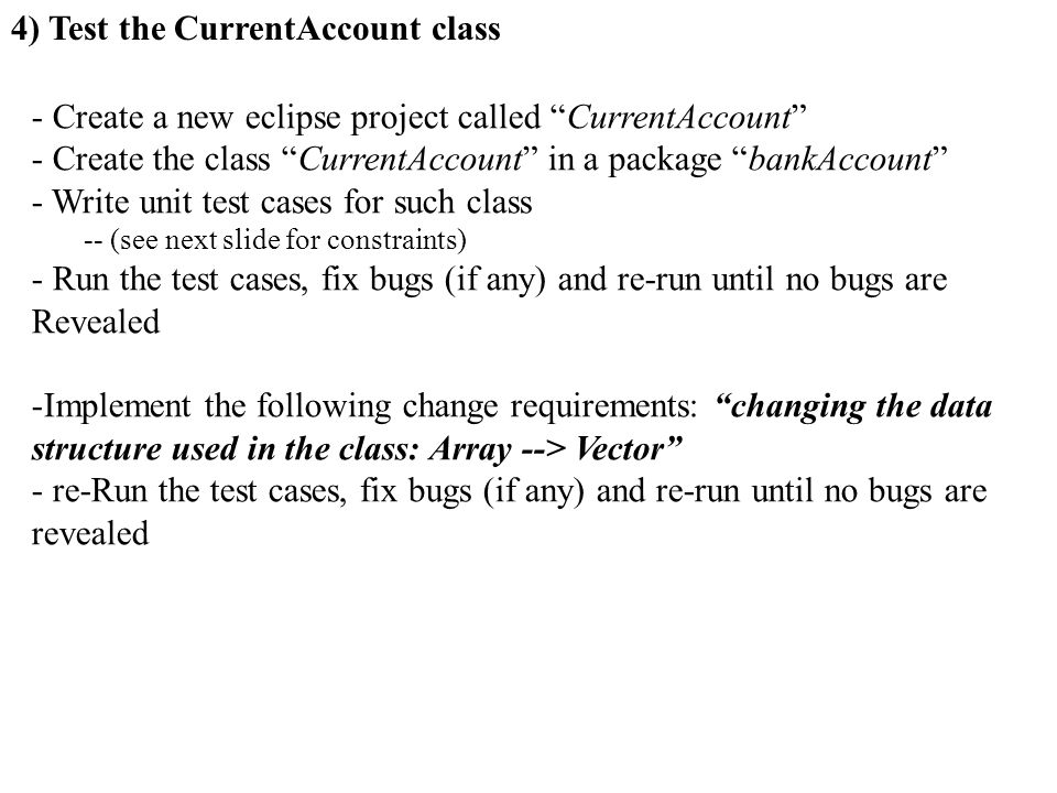4) Test the CurrentAccount class