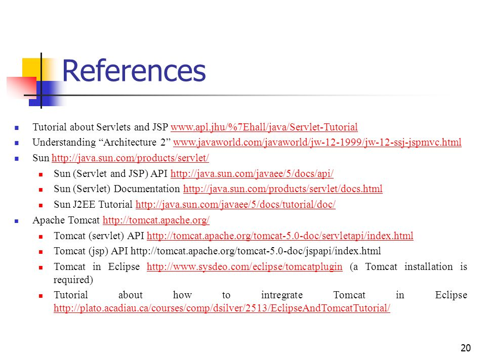 References Tutorial about Servlets and JSP www.apl.jhu/%7Ehall/java/Servlet-Tutorial.