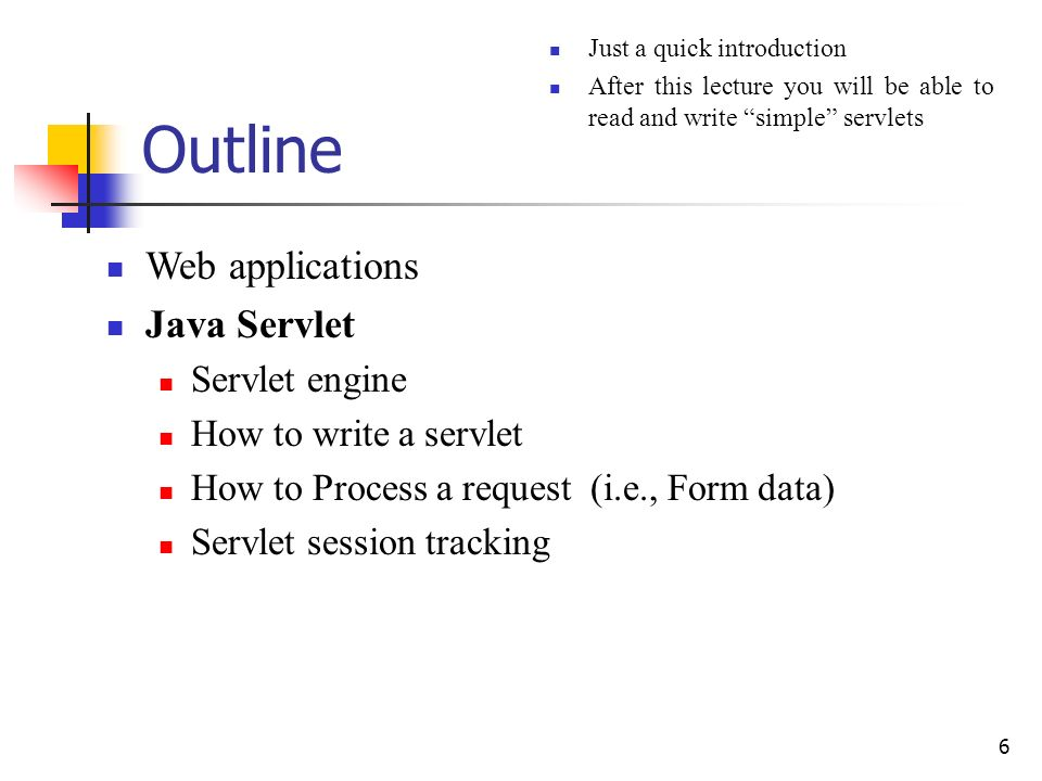 Outline Web applications Java Servlet Servlet engine