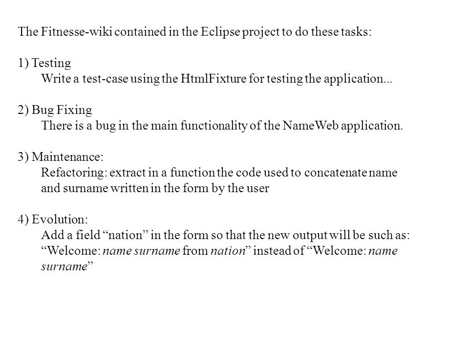The Fitnesse-wiki contained in the Eclipse project to do these tasks: