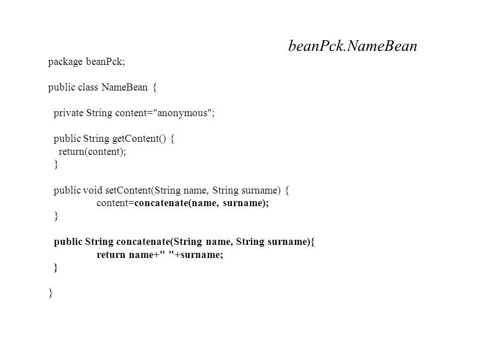 beanPck.NameBean package beanPck; public class NameBean {