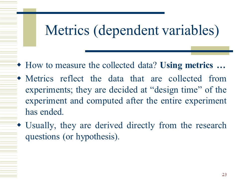 Metrics (dependent variables)
