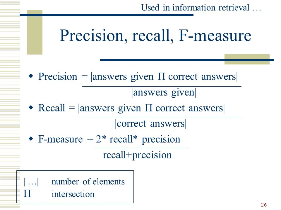 Precision, recall, F-measure