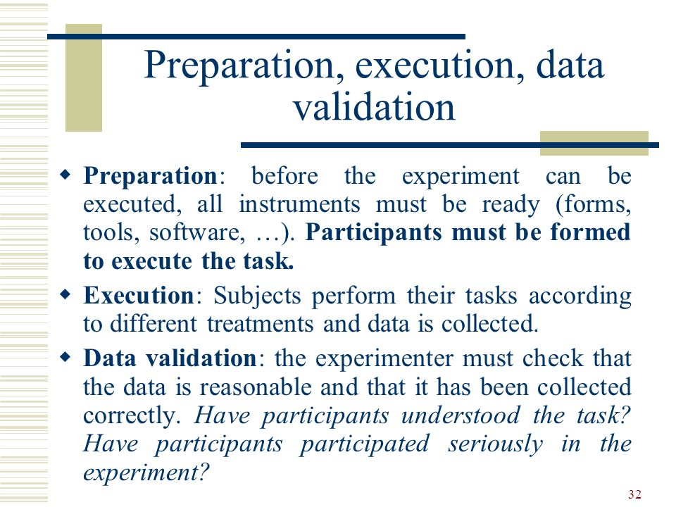 Preparation, execution, data validation