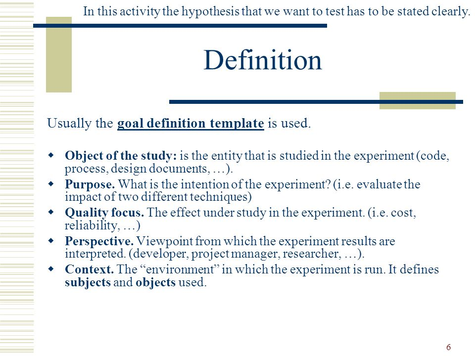Definition Usually the goal definition template is used.