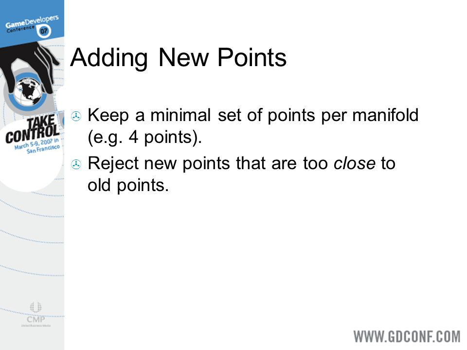 Adding New Points Keep a minimal set of points per manifold (e.g.