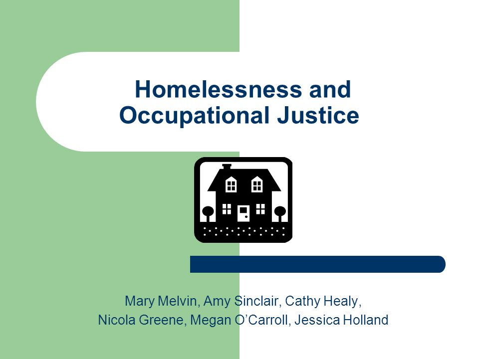 Homelessness and Occupational Justice