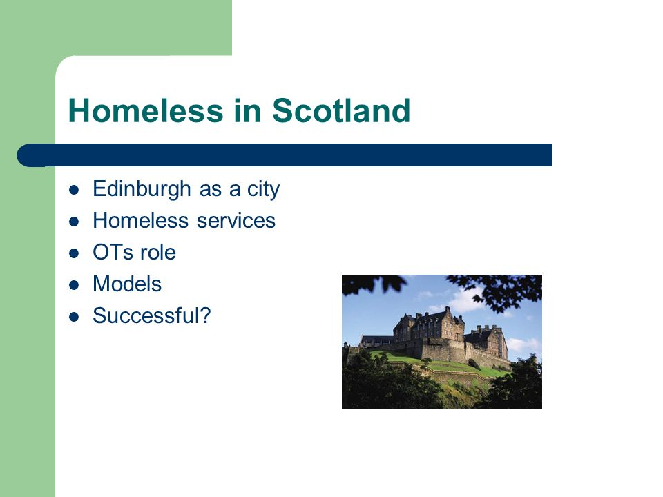 Homeless in Scotland Edinburgh as a city Homeless services OTs role